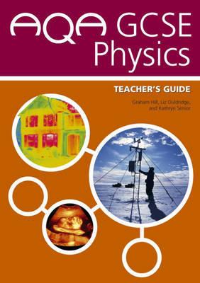 AQA GCSE Physics: Teacher's Guide by Graham C. Hill image