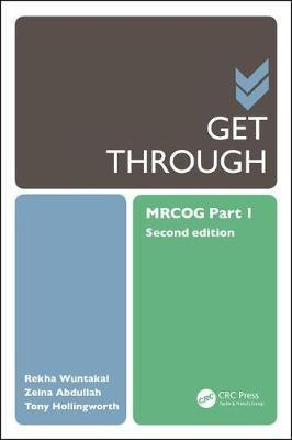Get Through MRCOG Part 1 by Rekha Wuntakal