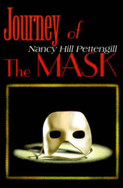 Journey of the Mask by Nancy Hill Pettengill image