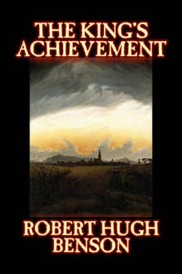 The King's Achievement by Robert , Hugh Benson image