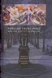 Popular Front Paris and the Poetics of Culture by Dudley Andrew image