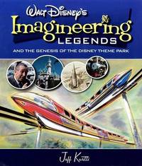 Walt Disney's Legends of Imagineering by Jeff Kurtti