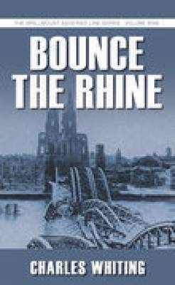 Bounce the Rhine by Charles Whiting