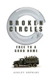 Broken Circles: Free to a Good Home by Ashley Hopkins