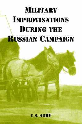 Military Improvisations During the Russian Campaign by U.S. Army
