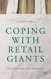 Coping with Retail Giants by A.Coskun Samli