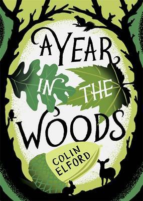 A Year in the Woods: The Diary of a Forest Ranger by Colin Elford