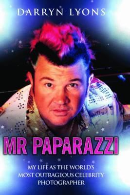 Mr Paparazzi by Darren Lyons