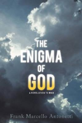 The Enigma of God by Frank Marcello Antonetti