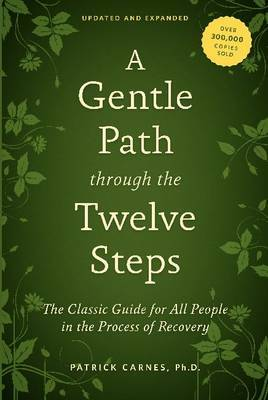 A Gentle Path Through The Twelve Steps by Patrick J. Carnes