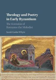 Theology and Poetry in Early Byzantium by Sarah Gador-Whyte image