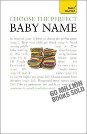 Choose the Perfect Baby Name: Teach Yourself by Victoria Wilson image