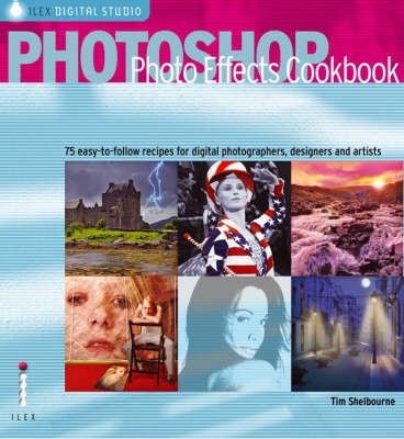 Photoshop Photo Effects Cookbook by Tim Shelbourne