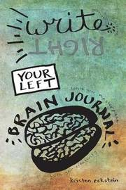 Write (Right) Your Left Brain Journal by Kristen Eckstein