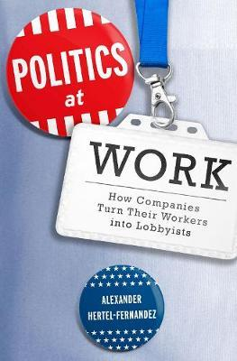 Politics at Work by Alexander Hertel-Fernandez image