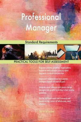 Professional Manager Standard Requirements by Gerardus Blokdyk image