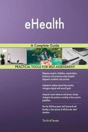 Ehealth a Complete Guide by Gerardus Blokdyk image