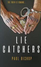 Lie Catchers by Paul Bishop image