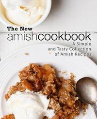 The New Amish Cookbook by Booksumo Press