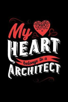 My Heart Belongs to a Architect by Dennex Publishing