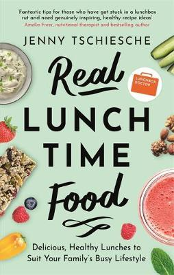 Real Lunchtime Food by Jenny Tschiesche