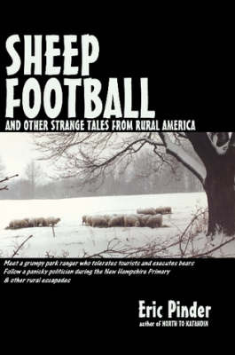 Sheep Football and Other Strange Tales from Rural America by Eric Pinder image