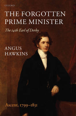 The Forgotten Prime Minister: The 14th Earl of Derby by Angus Hawkins image