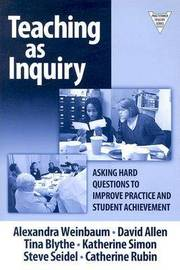 Teaching as Inquiry by Alexandra Welnbaum