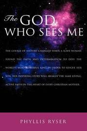 The God Who Sees Me by Phyllis Ryser image