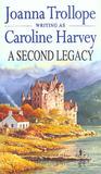 A Second Legacy by Caroline Harvey
