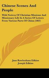 Chinese Scenes and People: With Notices of Christian Missions and Missionary Life in a Series of Letters from Various Parts of China (1863) by Jane Rowbotham Edkins image