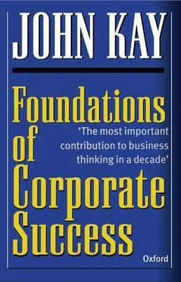 Foundations of Corporate Success by John Kay