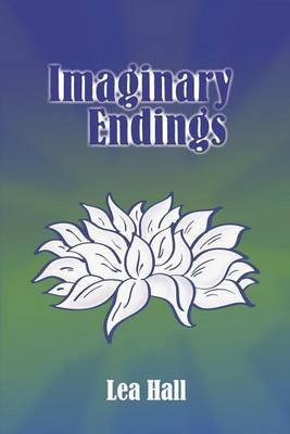 Imaginery Endings by Lea Hall