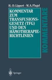Kommentar Zum Transfusionsgesetz (Tfg) Und Den Hamotherapie-Richtlinien by Hans-Dieter Lippert