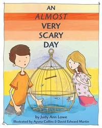 An Almost Very Scary Day by Judy Ann Lowe image
