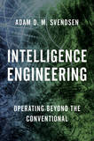 Intelligence Engineering by Adam D.M. Svendsen