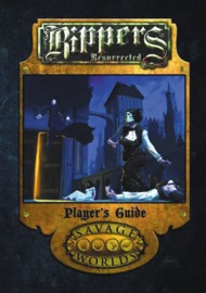 Savage Worlds RPG: Rippers Resurrected - Players Guide