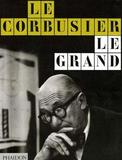 Le Corbusier Le Grand by Tim Benton