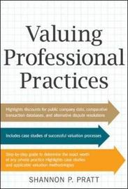 Valuing Professional Practices by Shannon P Pratt