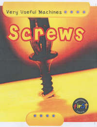 Very Useful Machines: Screws Hardback by Chris Oxlade