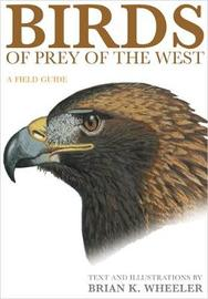 Birds of Prey of the West by Brian K. Wheeler image