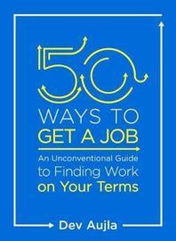 50 Ways to Get a Job by Dev Aujla