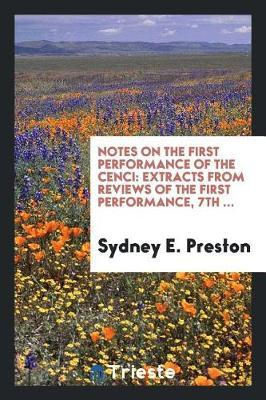 Notes on the First Performance of the Cenci by Sydney E. Preston