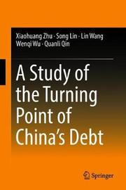 A Study of the Turning Point of China's Debt by Xiaohuang Zhu