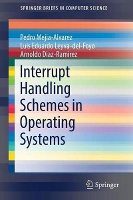 Interrupt Handling Schemes in Operating Systems by Pedro Mejia Alvarez