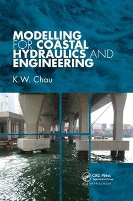 Modelling for Coastal Hydraulics and Engineering by K.W. Chau image
