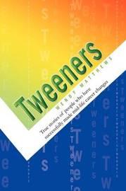 Tweeners by Wendy Matthews, Dr.