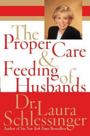 Proper Care And Feeding Of Husbands Abridged by Laura Schlessinger image
