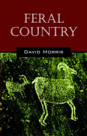 Feral Country by David Morris