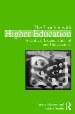 The Trouble with Higher Education by Trevor Hussey image